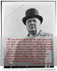 Churchill - Better to perish than live as slaves